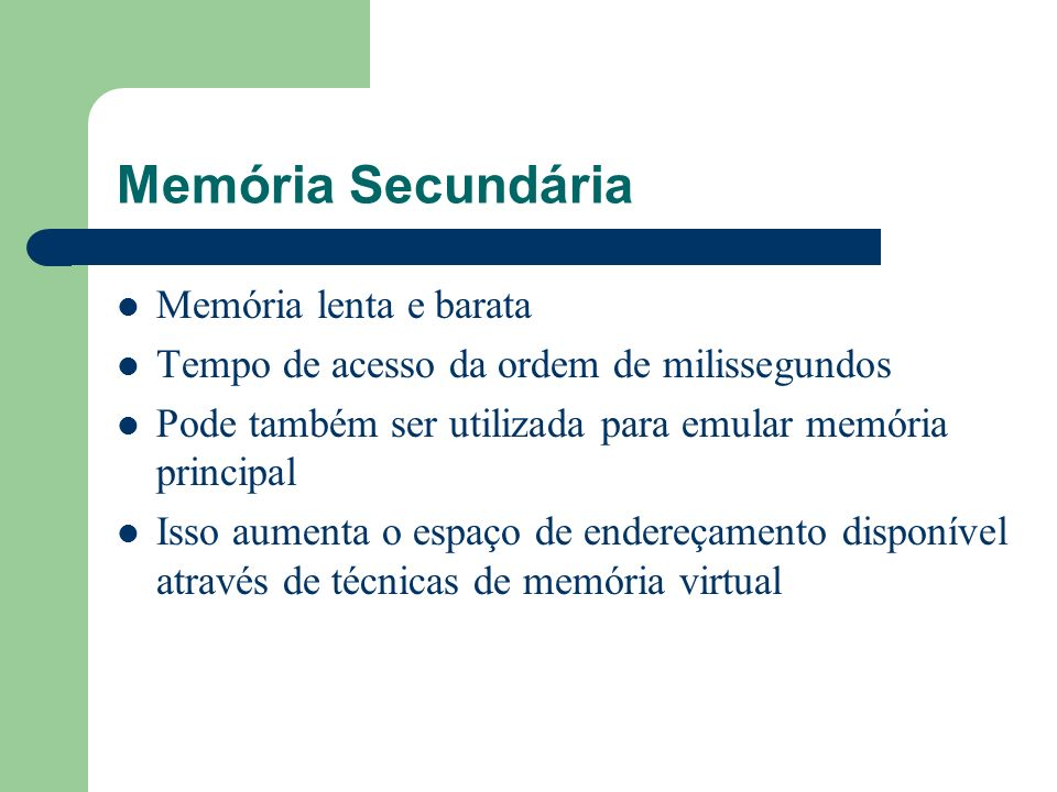 Memória Secundária Memória lenta e barata
