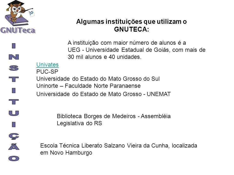 Algumas instituições que utilizam o GNUTECA:
