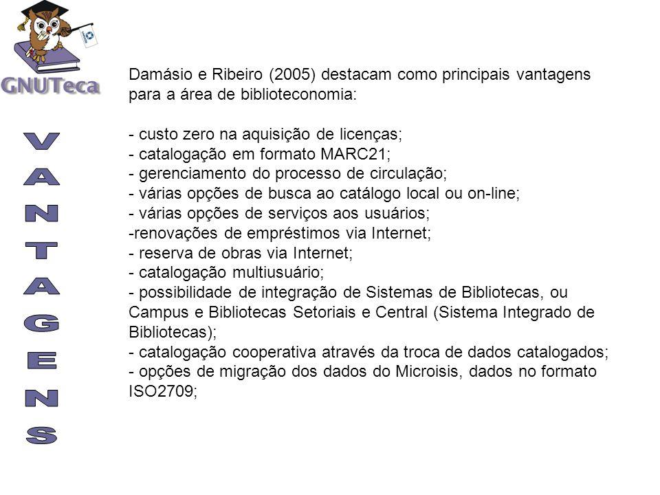 Damásio e Ribeiro (2005) destacam como principais vantagens para a área de biblioteconomia: