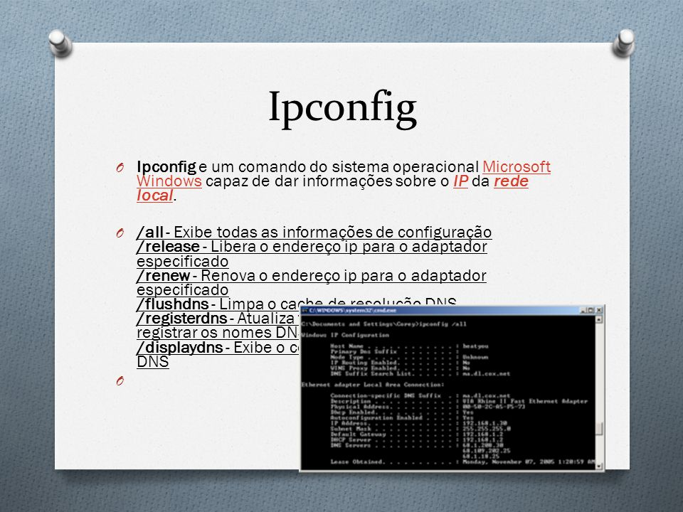 Ipconfig Ipconfig e um comando do sistema operacional Microsoft Windows capaz de dar informações sobre o IP da rede local.