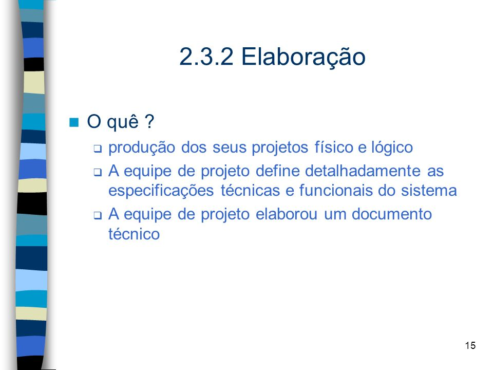 2.3.2 Elaboração O quê produção dos seus projetos físico e lógico