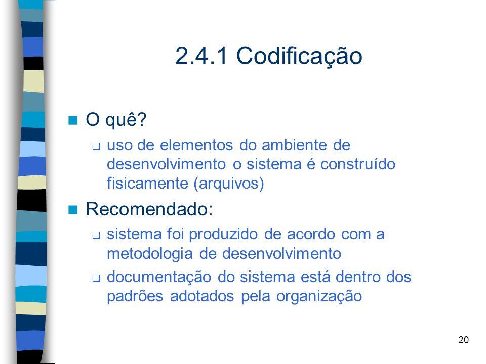 2.4.1 Codificação O quê Recomendado:
