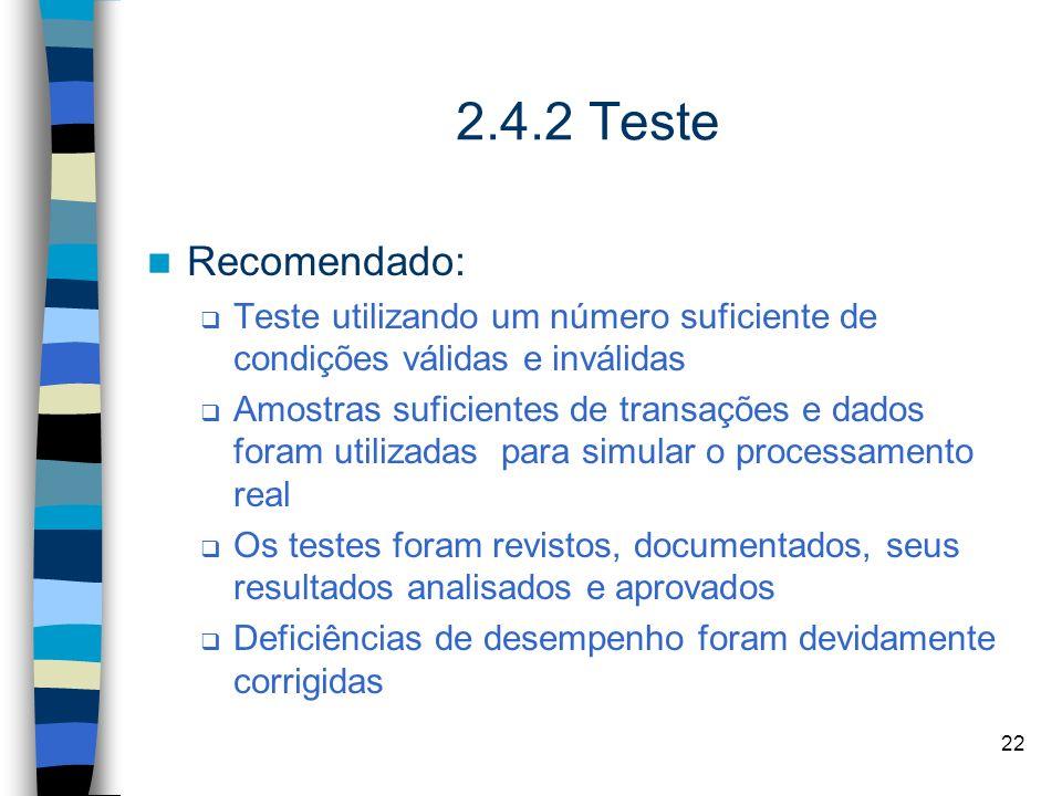 2.4.2 Teste Recomendado: Teste utilizando um número suficiente de condições válidas e inválidas.