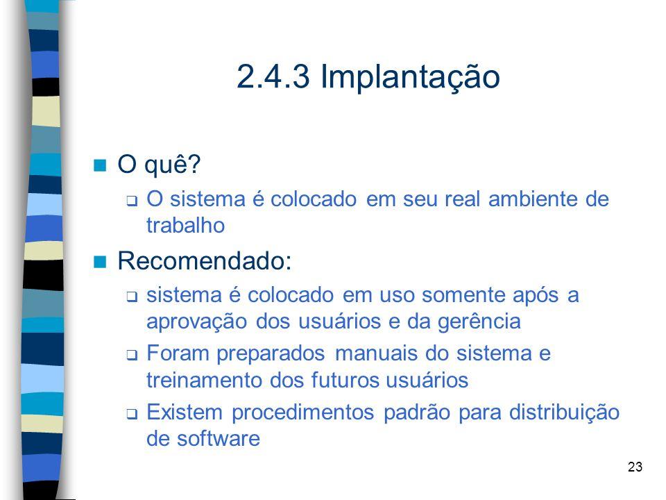 2.4.3 Implantação O quê Recomendado: