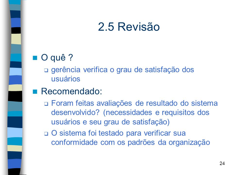 2.5 Revisão O quê Recomendado: