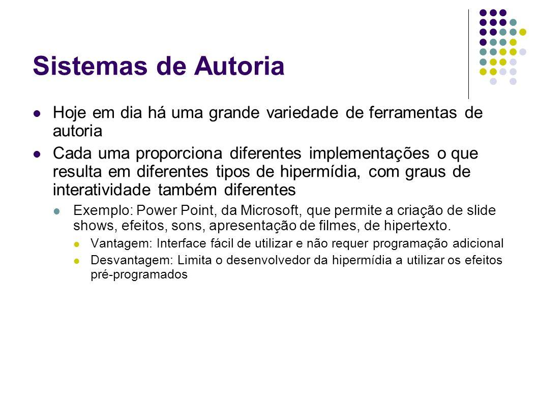 Sistemas de Autoria Hoje em dia há uma grande variedade de ferramentas de autoria.