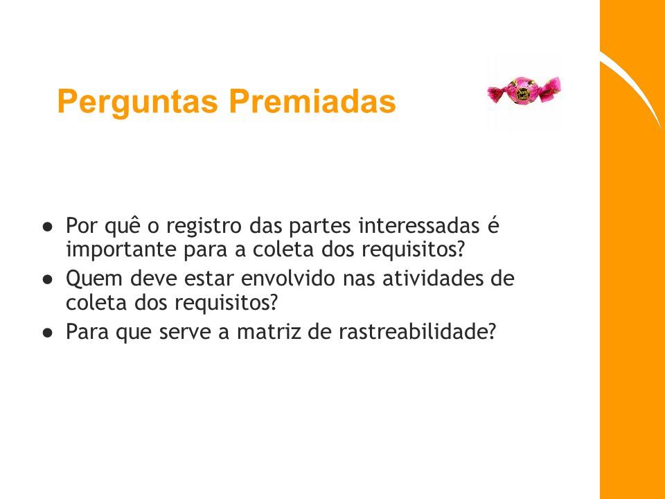 Perguntas Premiadas Por quê o registro das partes interessadas é importante para a coleta dos requisitos