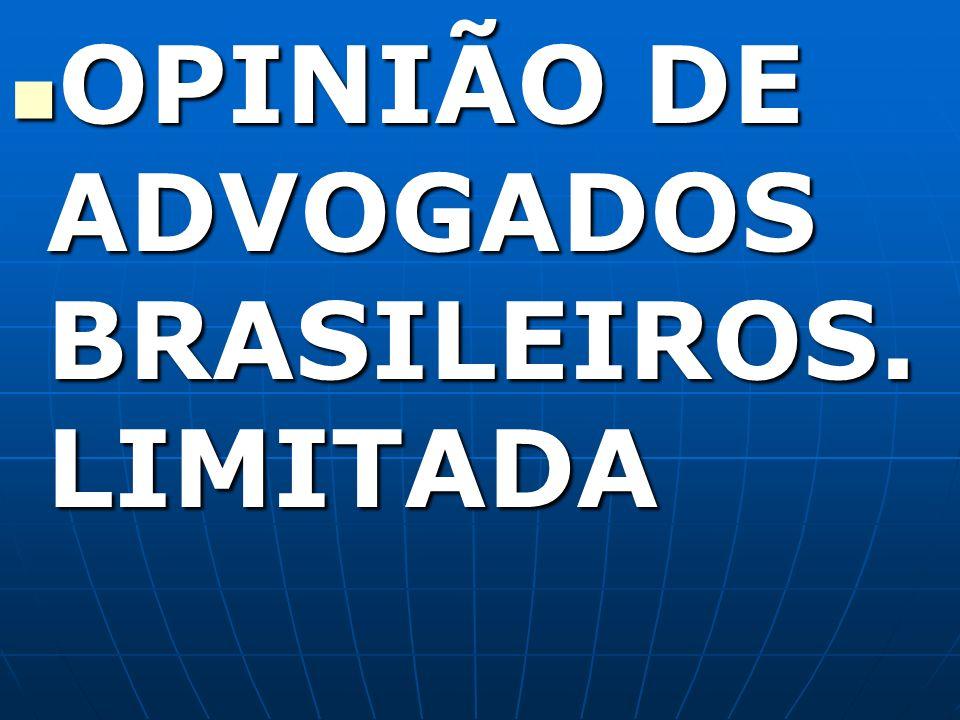 OPINIÃO DE ADVOGADOS BRASILEIROS. LIMITADA