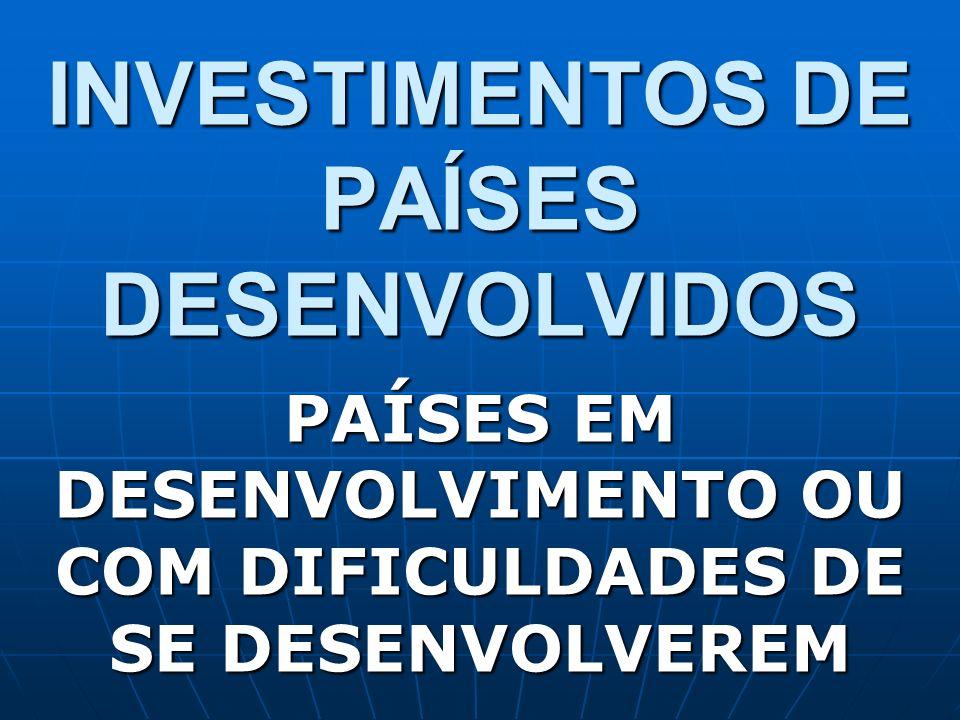 INVESTIMENTOS DE PAÍSES DESENVOLVIDOS