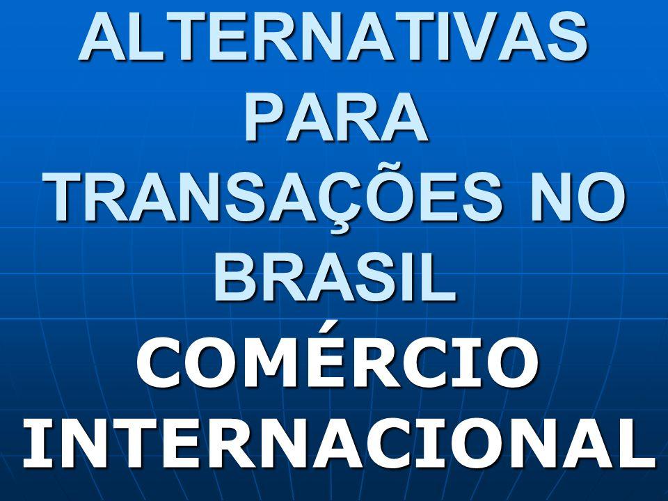 ALTERNATIVAS PARA TRANSAÇÕES NO BRASIL