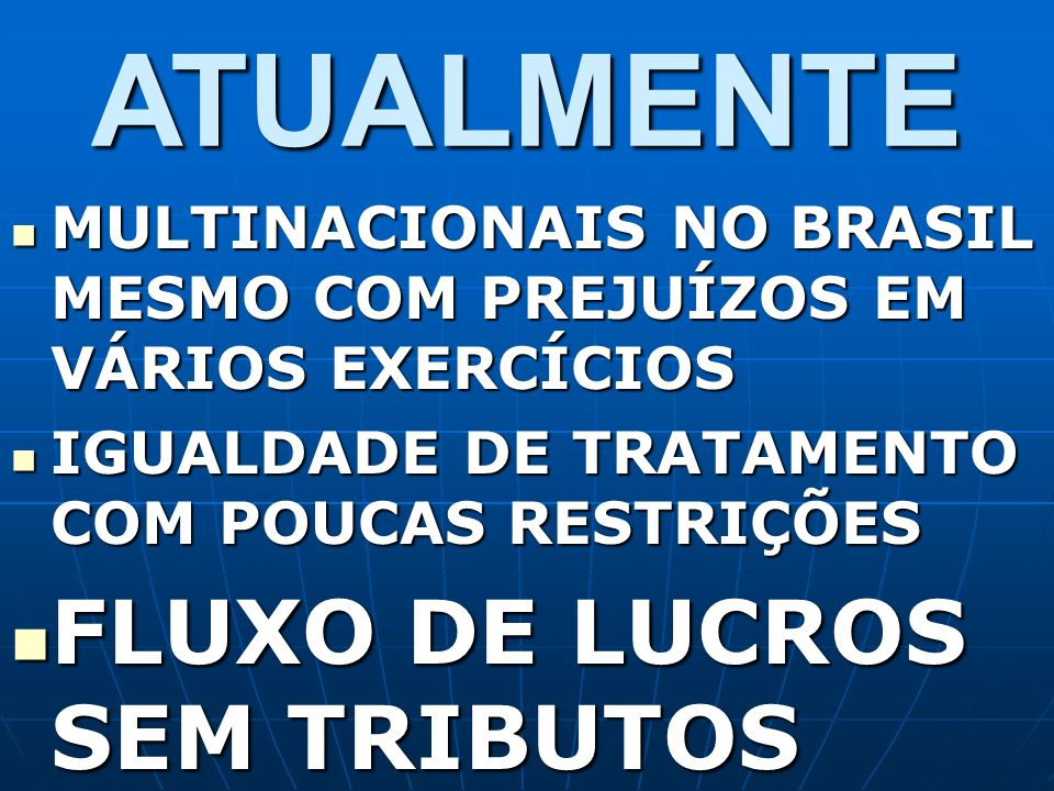 ATUALMENTE FLUXO DE LUCROS SEM TRIBUTOS