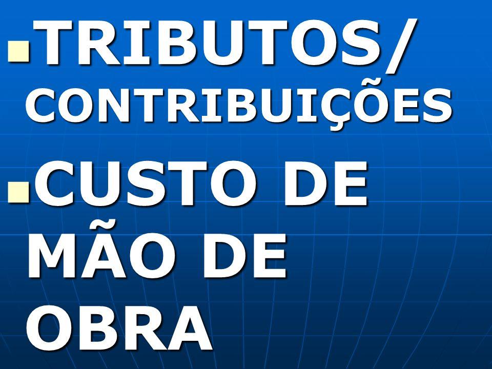 TRIBUTOS/ CONTRIBUIÇÕES