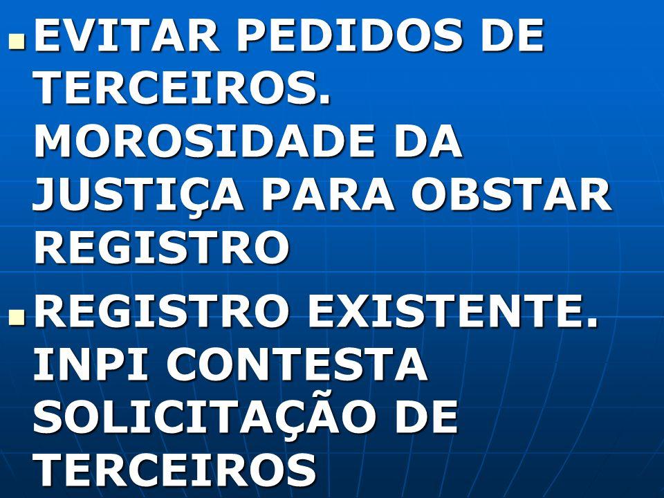 EVITAR PEDIDOS DE TERCEIROS. MOROSIDADE DA JUSTIÇA PARA OBSTAR REGISTRO