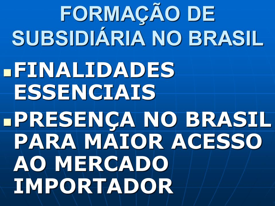 FORMAÇÃO DE SUBSIDIÁRIA NO BRASIL