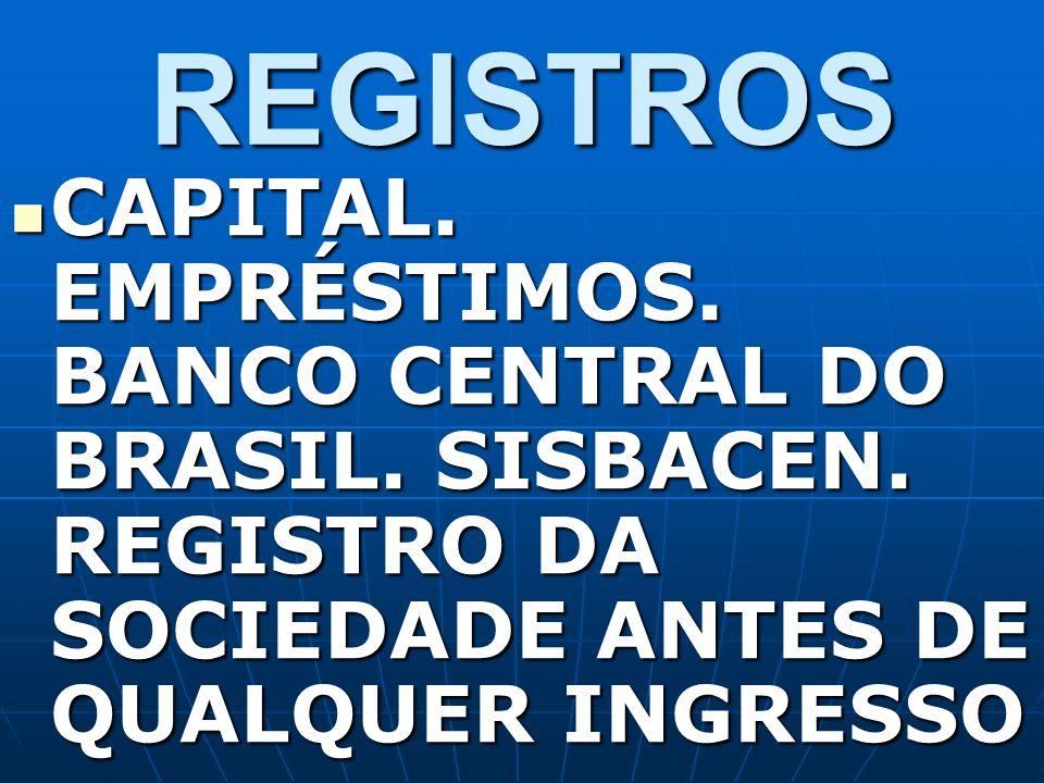 REGISTROS CAPITAL. EMPRÉSTIMOS. BANCO CENTRAL DO BRASIL.