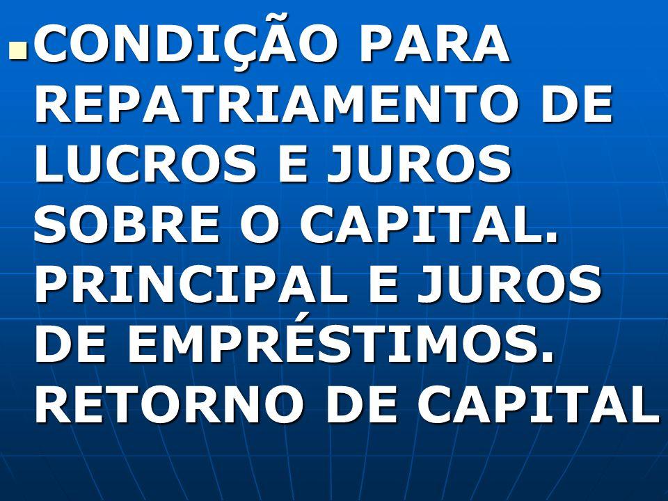 CONDIÇÃO PARA REPATRIAMENTO DE LUCROS E JUROS SOBRE O CAPITAL