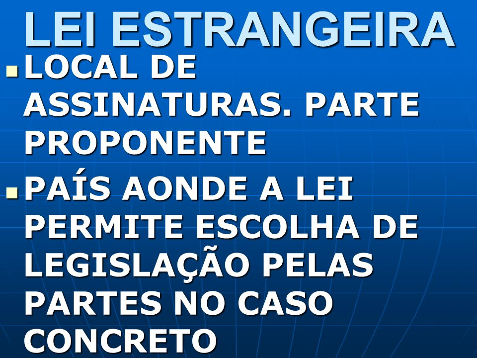 LEI ESTRANGEIRA LOCAL DE ASSINATURAS. PARTE PROPONENTE