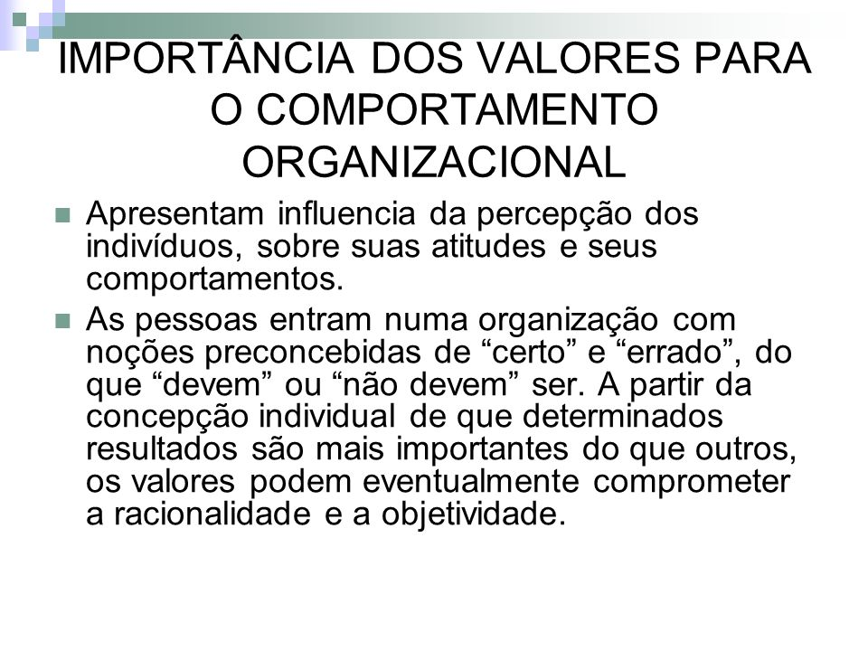 IMPORTÂNCIA DOS VALORES PARA O COMPORTAMENTO ORGANIZACIONAL