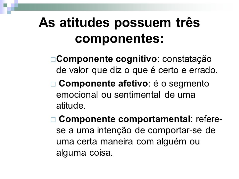 As atitudes possuem três componentes: