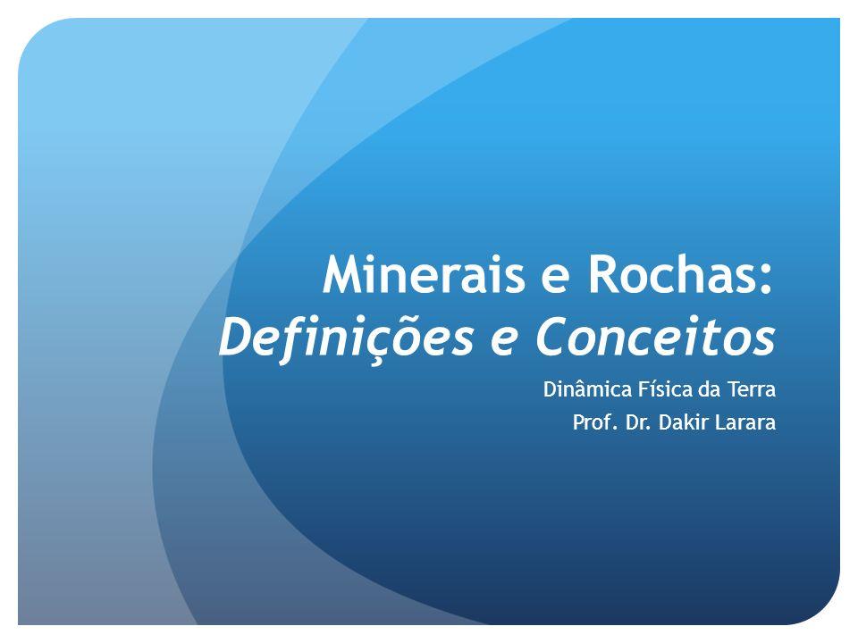 Minerais e Rochas: Definições e Conceitos