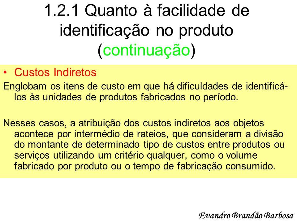 1.2.1 Quanto à facilidade de identificação no produto (continuação)