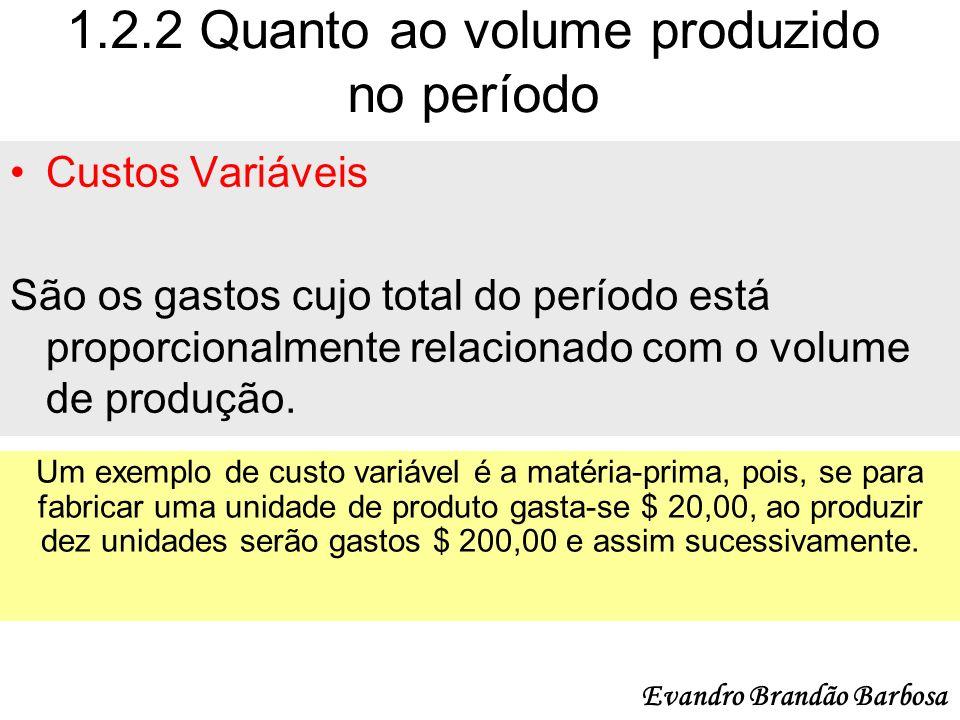 1.2.2 Quanto ao volume produzido no período
