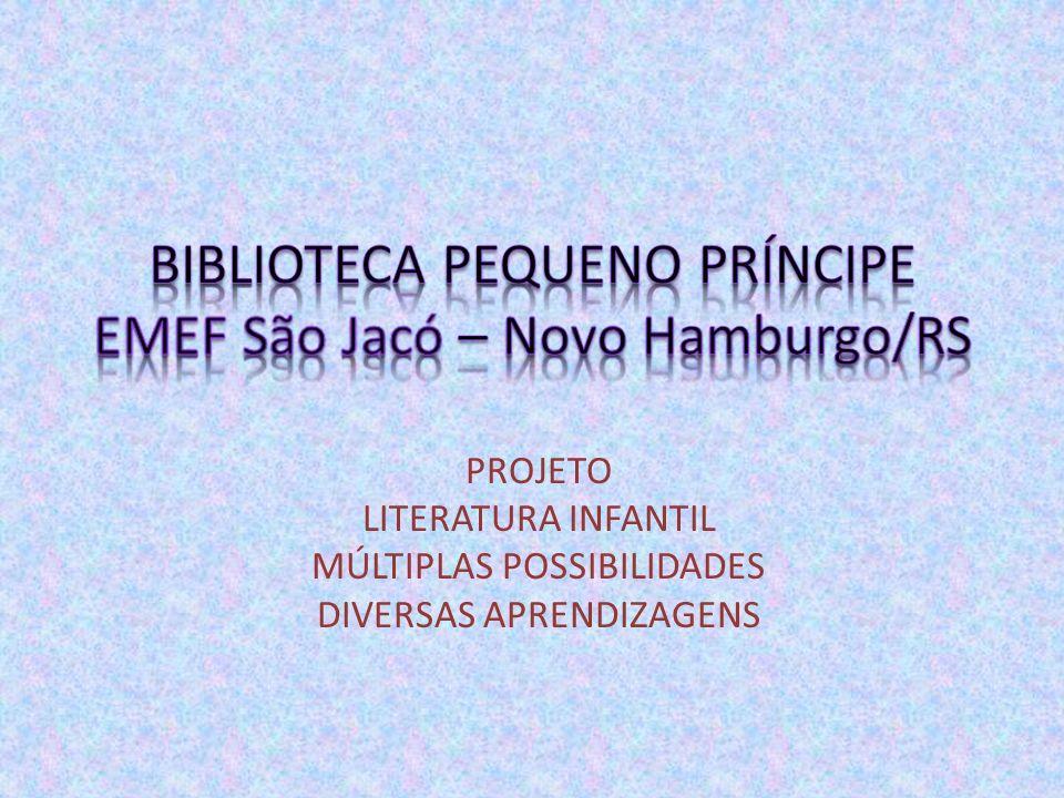 BIBLIOTECA PEQUENO PRÍNCIPE EMEF São Jacó – Novo Hamburgo/RS