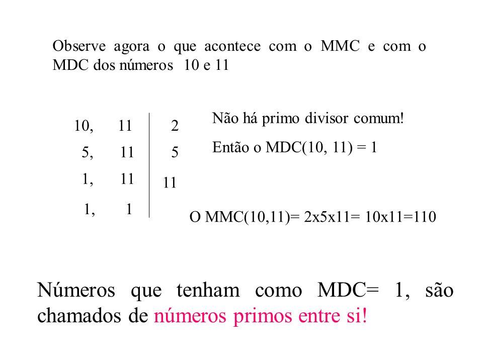 Observe agora o que acontece com o MMC e com o MDC dos números 10 e 11