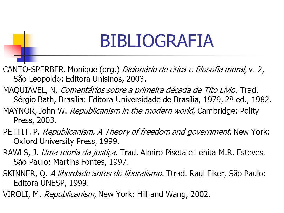 BIBLIOGRAFIA CANTO-SPERBER. Monique (org.) Dicionário de ética e filosofia moral, v. 2, São Leopoldo: Editora Unisinos, 2003.