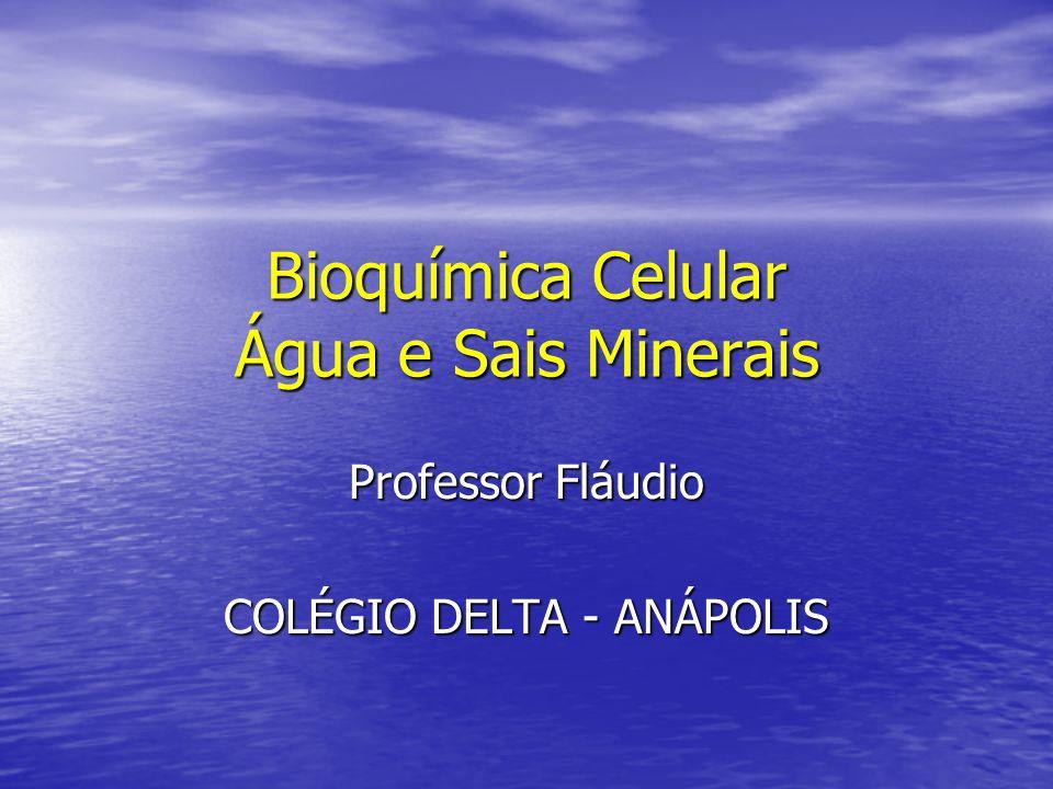 Bioquímica Celular Água e Sais Minerais