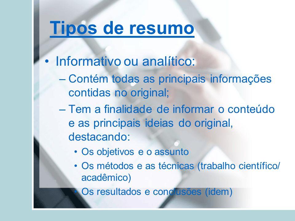 Tipos de resumo Informativo ou analítico: