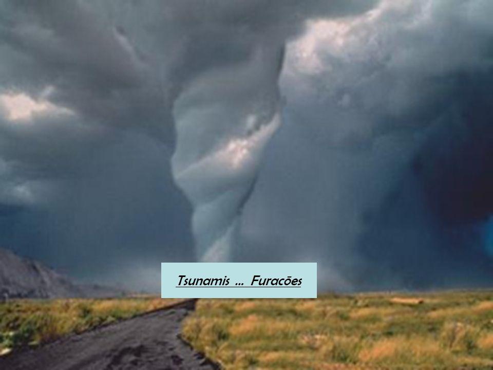 Tsunamis … Furacões