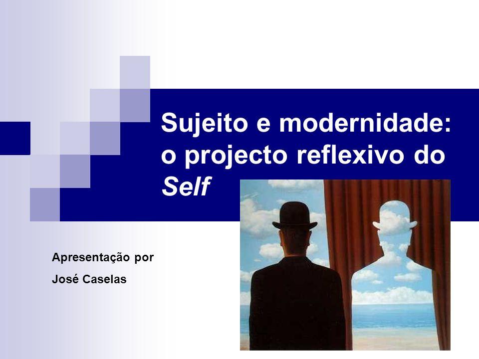 Sujeito e modernidade: o projecto reflexivo do Self