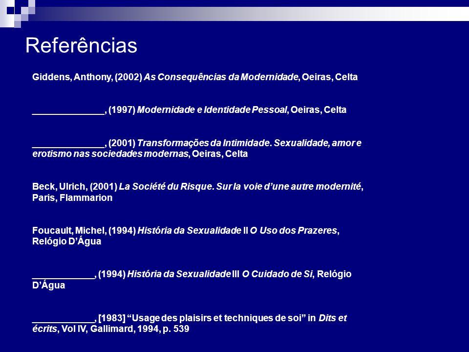 Referências Giddens, Anthony, (2002) As Consequências da Modernidade, Oeiras, Celta.