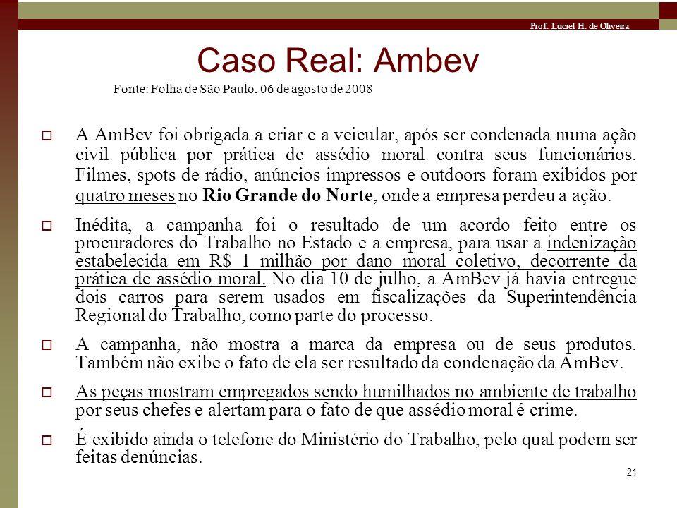 Caso Real: Ambev Fonte: Folha de São Paulo, 06 de agosto de 2008.