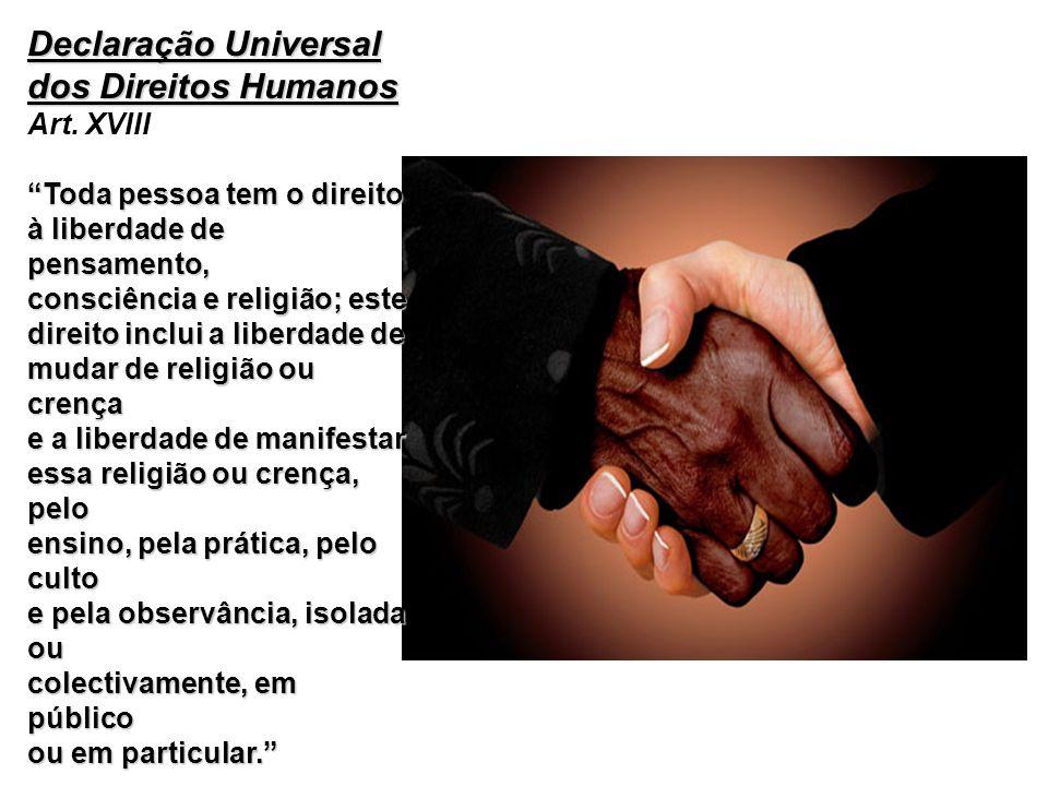 Declaração Universal dos Direitos Humanos Art. XVIII