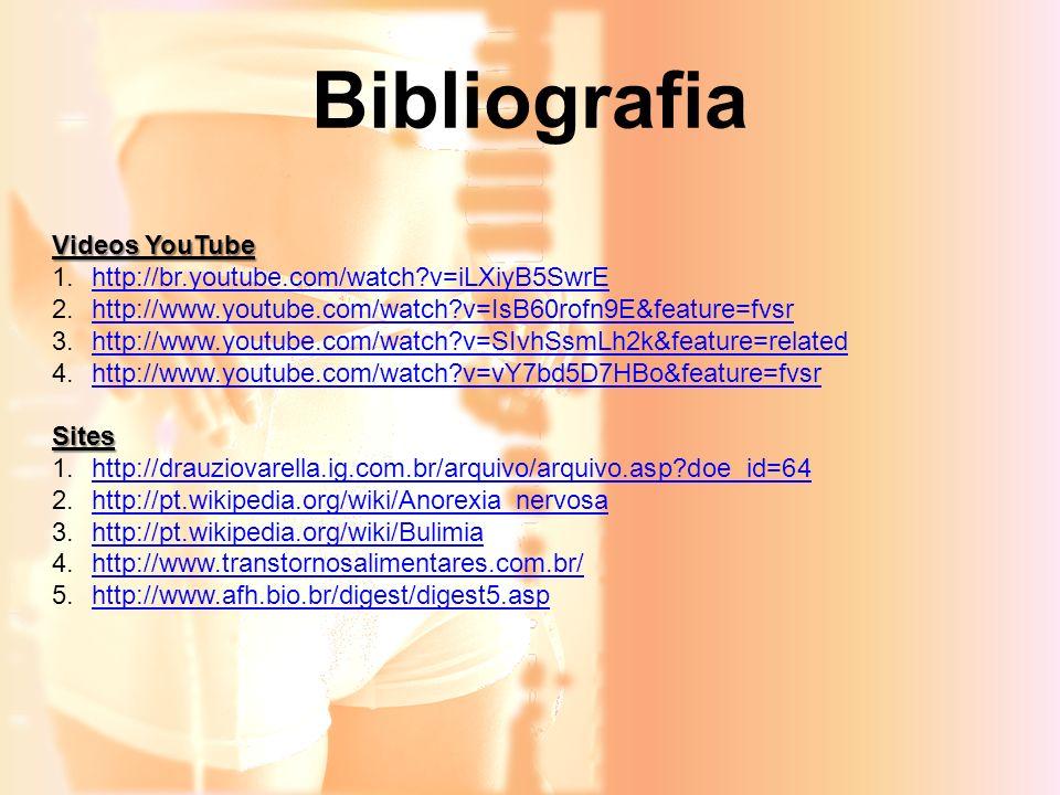 Bibliografia Videos YouTube http://br.youtube.com/watch v=iLXiyB5SwrE