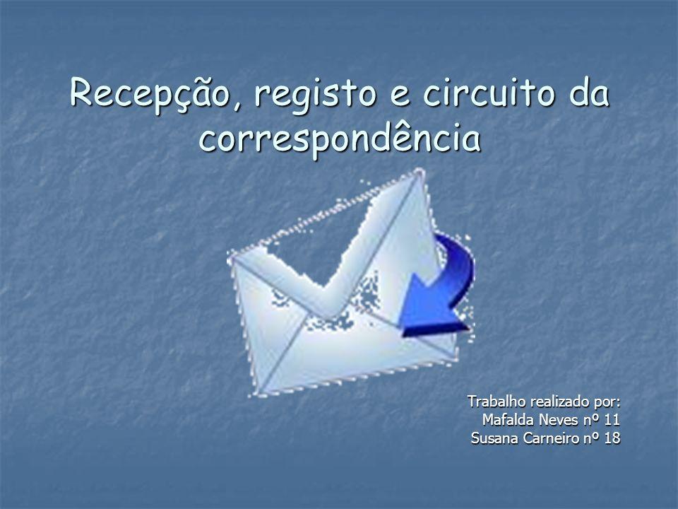 Recepção, registo e circuito da correspondência