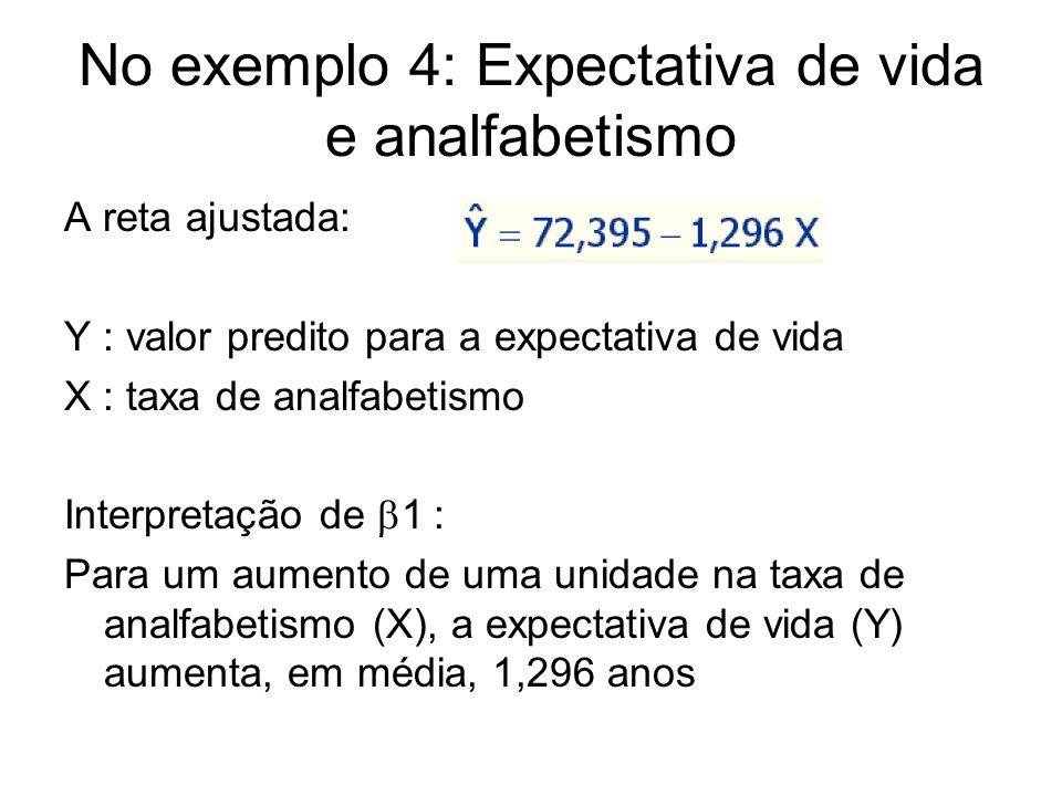 No exemplo 4: Expectativa de vida e analfabetismo