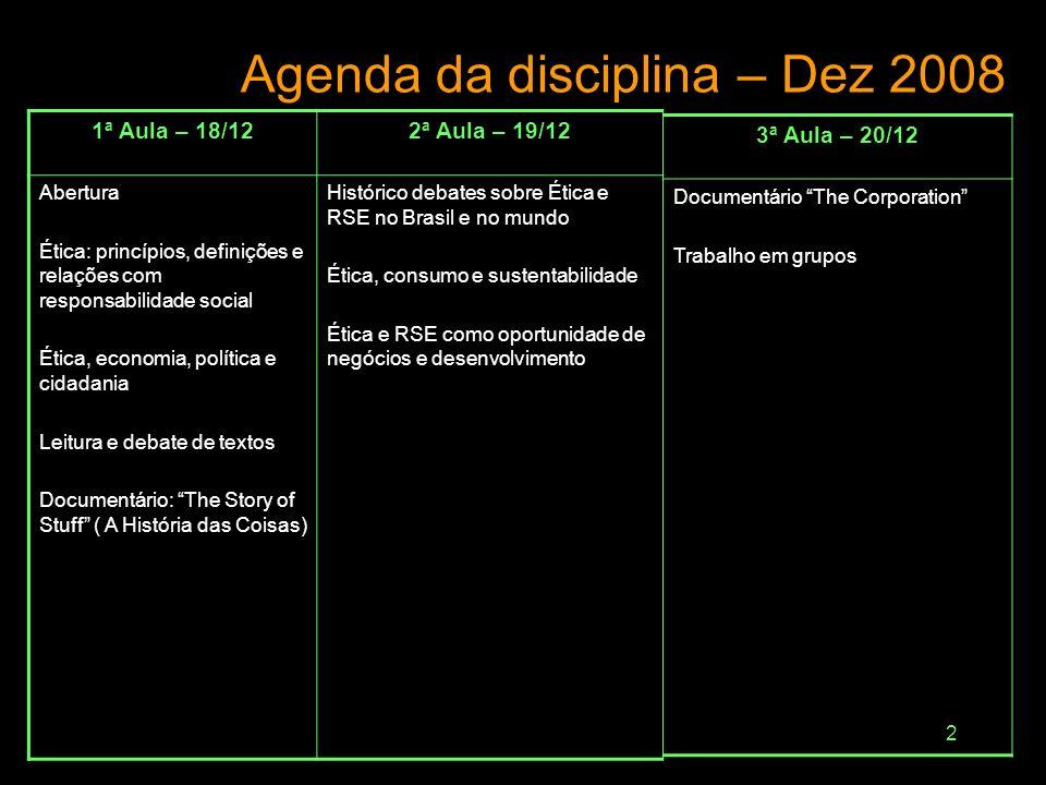 Agenda da disciplina – Dez 2008