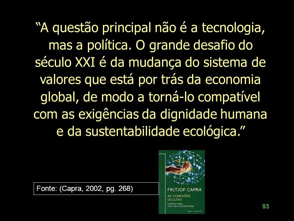 A questão principal não é a tecnologia, mas a política
