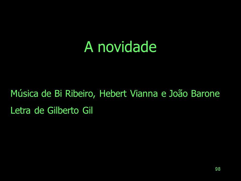 A novidade Música de Bi Ribeiro, Hebert Vianna e João Barone