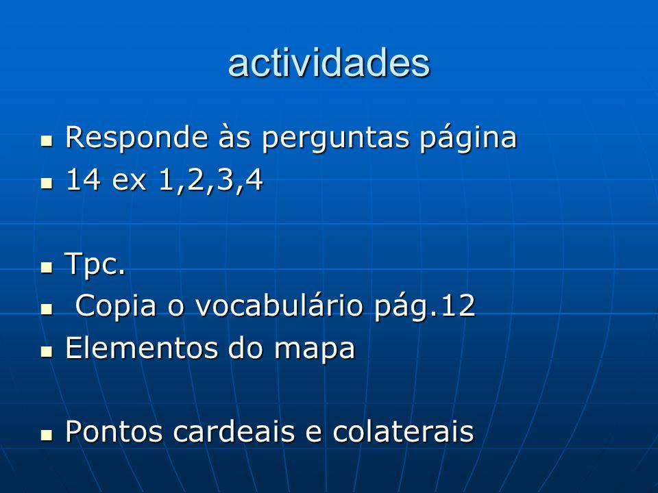 actividades Responde às perguntas página 14 ex 1,2,3,4 Tpc.