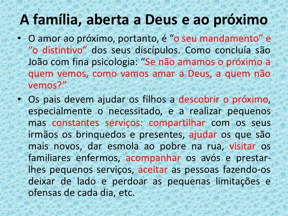 A família, aberta a Deus e ao próximo