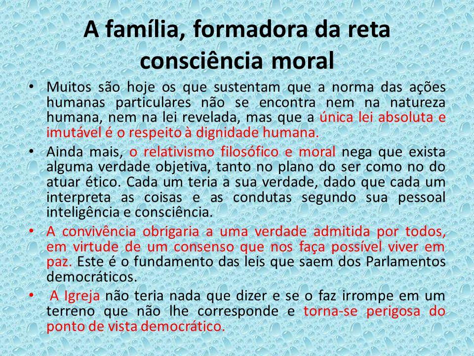 A família, formadora da reta consciência moral