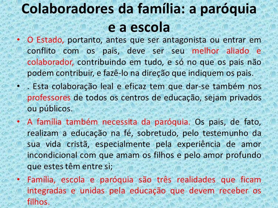 Colaboradores da família: a paróquia e a escola