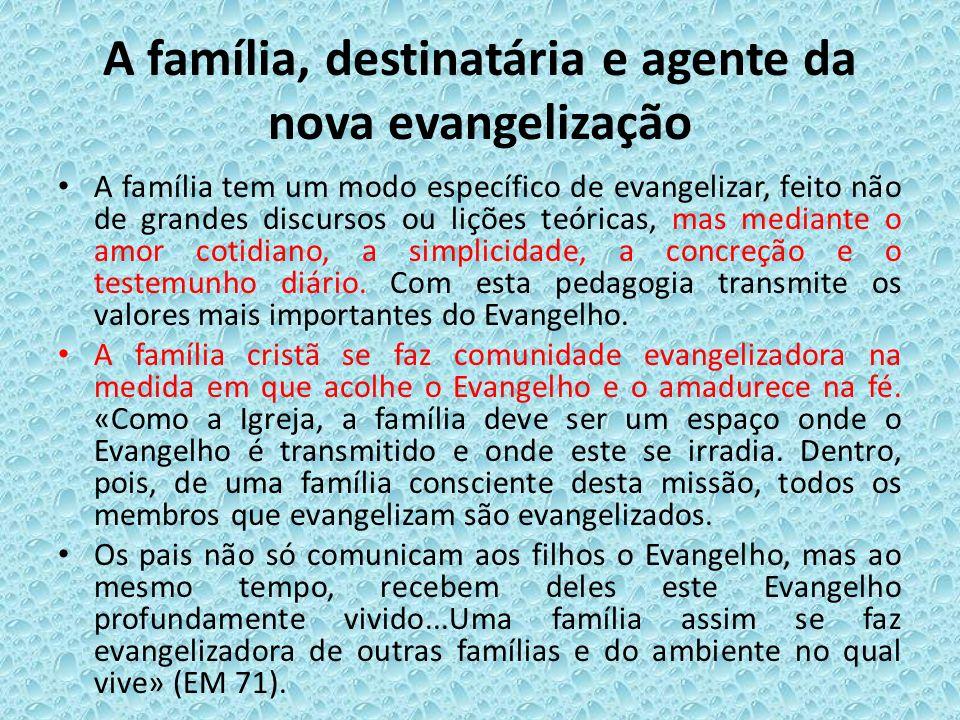 A família, destinatária e agente da nova evangelização