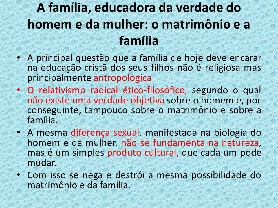 A família, educadora da verdade do homem e da mulher: o matrimônio e a família