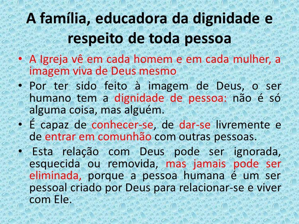 A família, educadora da dignidade e respeito de toda pessoa