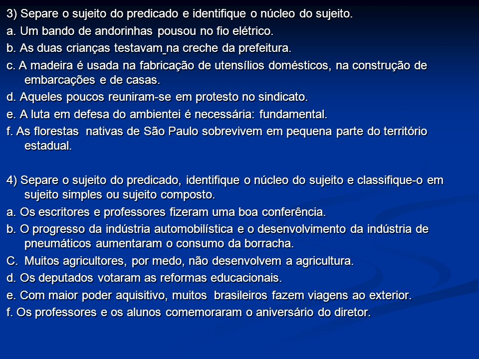 3) Separe o sujeito do predicado e identifique o núcleo do sujeito.